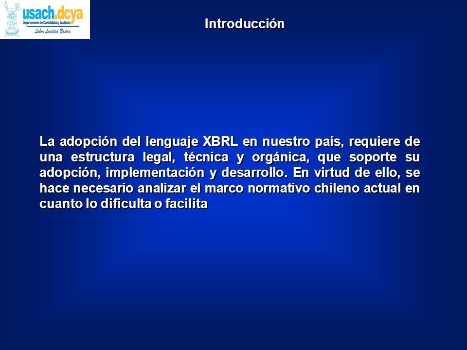 La adopción del lenguaje XBRL en nuestro país, requiere de una estructura legal, técnica y orgánica, que soporte su adopción, implementación y desarrollo.