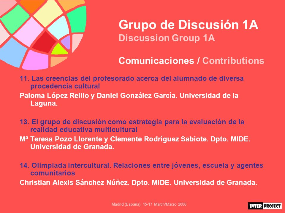 Madrid (España), 15-17 March/Marzo 2006 Grupo de Discusión 1A Discussion Group 1A Comunicaciones / Contributions 15.