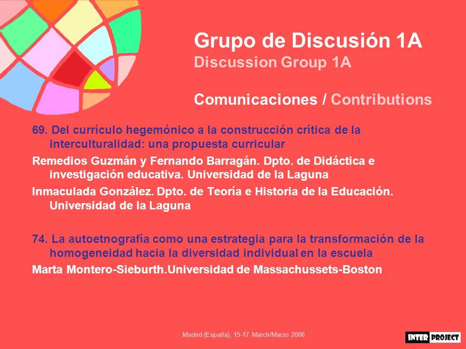 Madrid (España), 15-17 March/Marzo 2006 Grupo de Discusión 1A Discussion Group 1A Conclusiones La Educación Intercultural precisa de una renovaciñon didáctico-metodológica, de los modelos de enseñanza-interacción, de materiales y prácticas,...