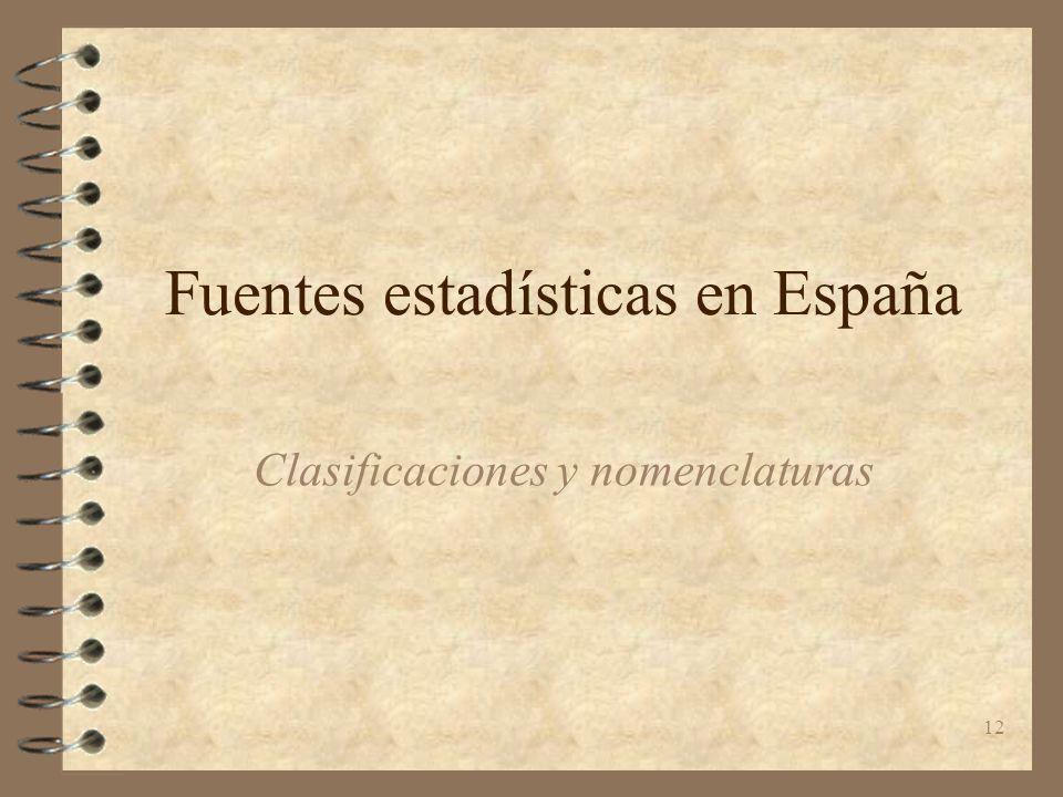 12 Fuentes estadísticas en España Clasificaciones y nomenclaturas