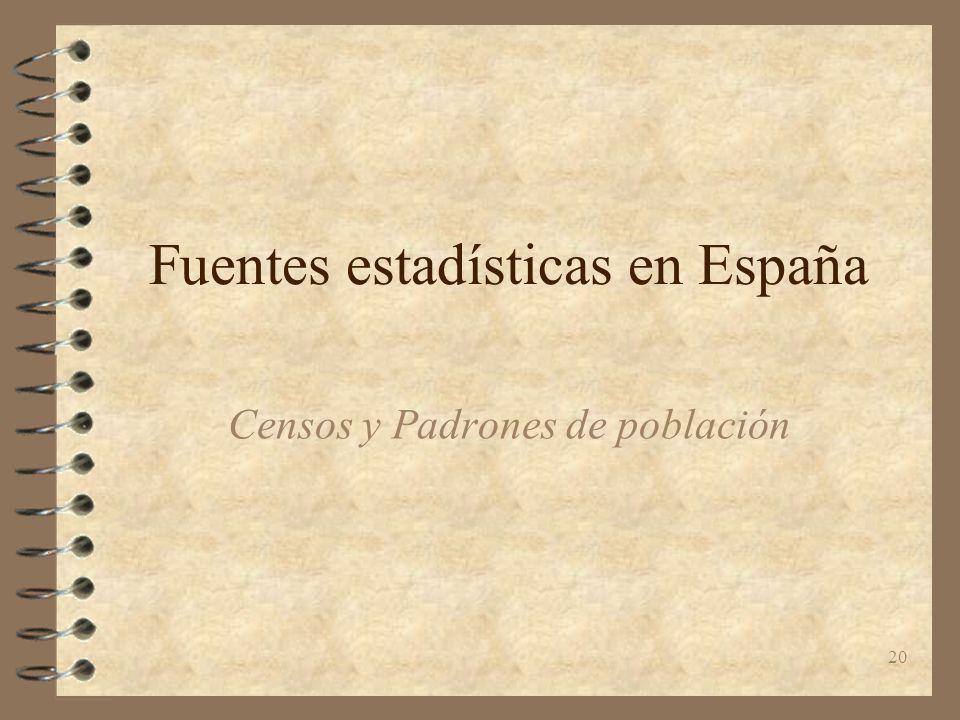 20 Fuentes estadísticas en España Censos y Padrones de población
