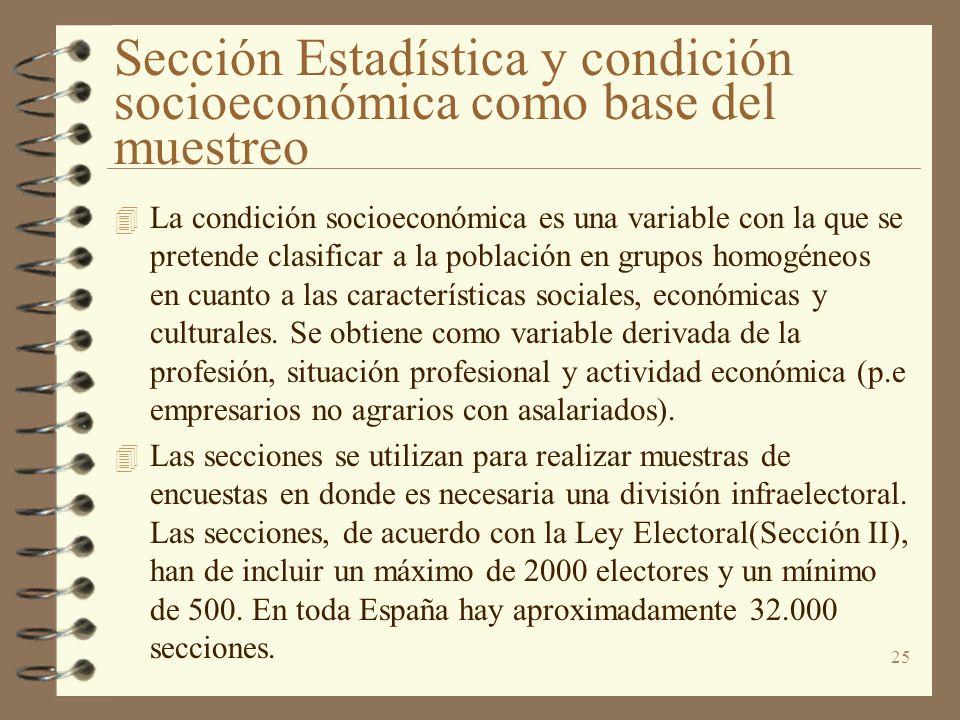 25 Sección Estadística y condición socioeconómica como base del muestreo 4 La condición socioeconómica es una variable con la que se pretende clasific