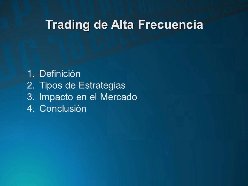 Trading de Alta Frecuencia Trading de Alta Frecuencia por Alberto Muñoz 07 de Julio de 2011 Máster en Mercados Bursátiles y Derivados Financieros UNED