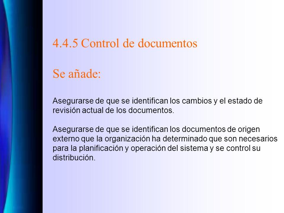 4.4.1 Comunicación Se añade: La organización debe decidir si comunica o no externamente información acerca de sus aspectos ambientales significativos