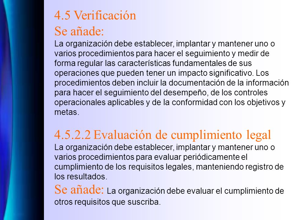 4.4.5 Control de documentos Se añade: Asegurarse de que se identifican los cambios y el estado de revisión actual de los documentos. Asegurarse de que