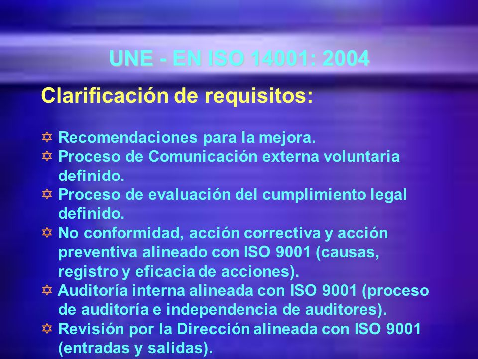 Clarificación de requisitos: Y Definición del alcance del Sistema. Y Control documental identificando cambios y control de documentos externos. Y Dete