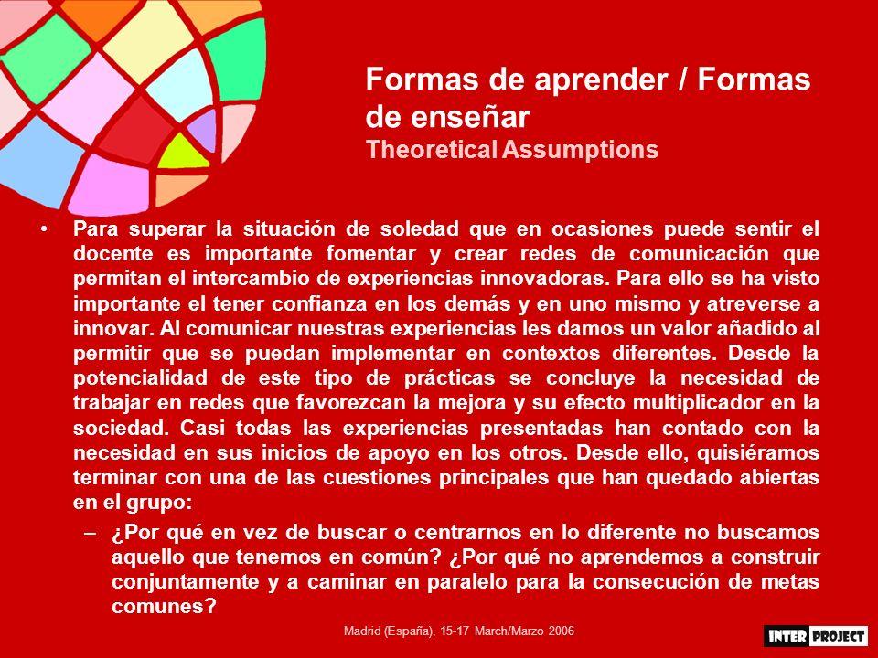 Madrid (España), 15-17 March/Marzo 2006 Formas de aprender / Formas de enseñar Theoretical Assumptions Para superar la situación de soledad que en oca