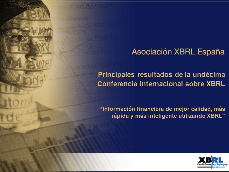 Principales resultados de la undécima Conferencia Internacional sobre XBRL Información financiera de mejor calidad, más rápida y más inteligente utilizando XBRL