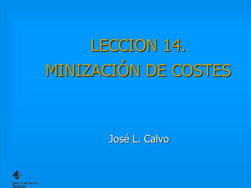 LECCION 14. MINIZACIÓN DE COSTES José L. Calvo