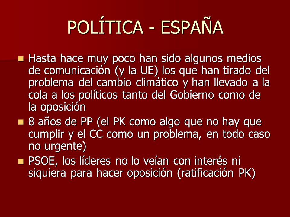 POLÍTICA - ESPAÑA Hasta hace muy poco han sido algunos medios de comunicación (y la UE) los que han tirado del problema del cambio climático y han lle