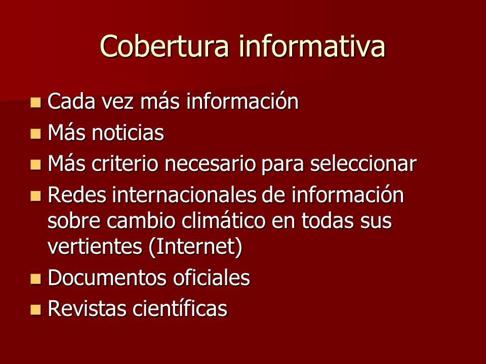 Cobertura informativa Cada vez más información Cada vez más información Más noticias Más noticias Más criterio necesario para seleccionar Más criterio