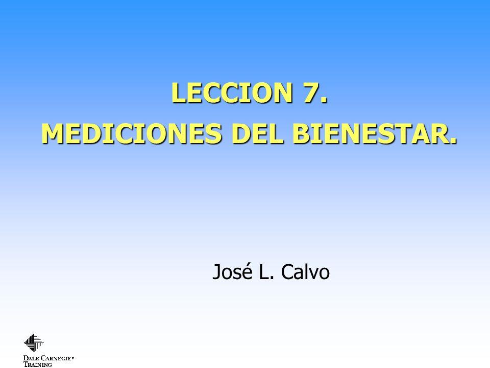 LECCION 7. MEDICIONES DEL BIENESTAR. José L. Calvo