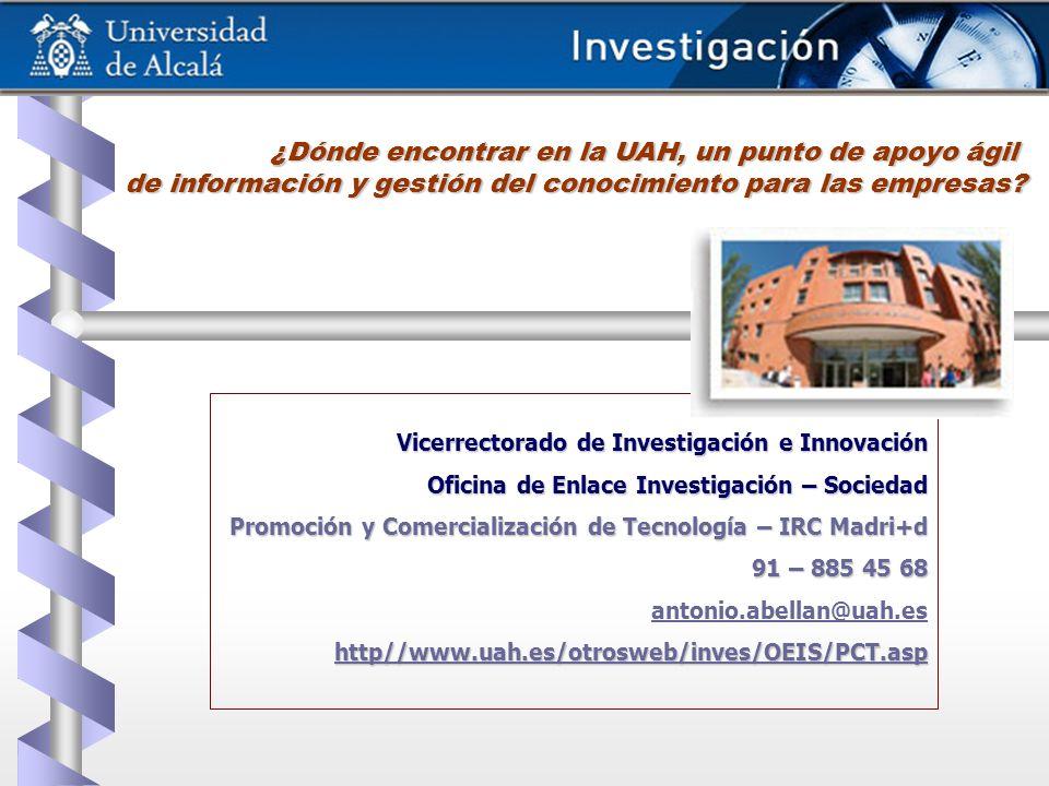 Vicerrectorado de Investigación e Innovación Oficina de Enlace Investigación – Sociedad Promoción y Comercialización de Tecnología – IRC Madri+d 91 –