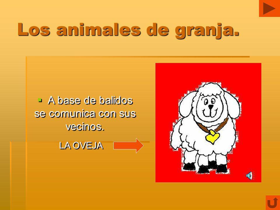 Los animales de granja.