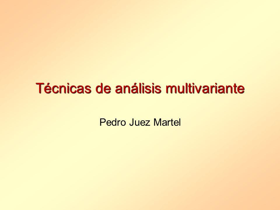 Técnicas de análisis multivariante Pedro Juez Martel