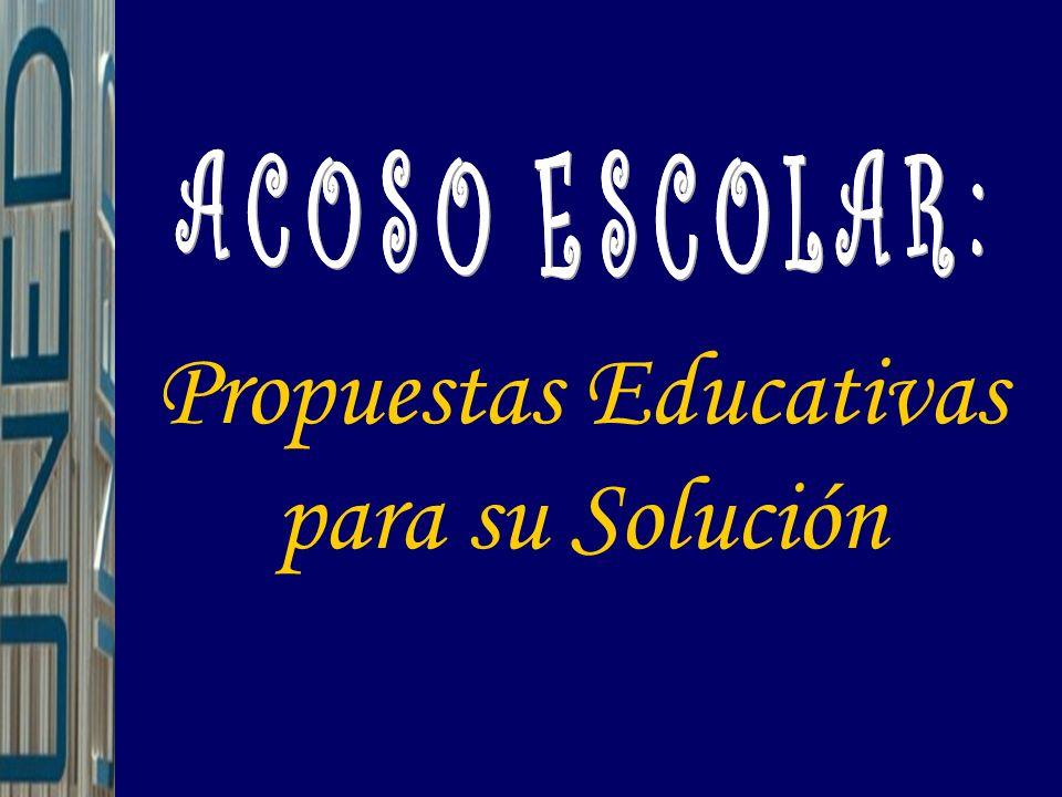 Propuestas Educativas para su Solución