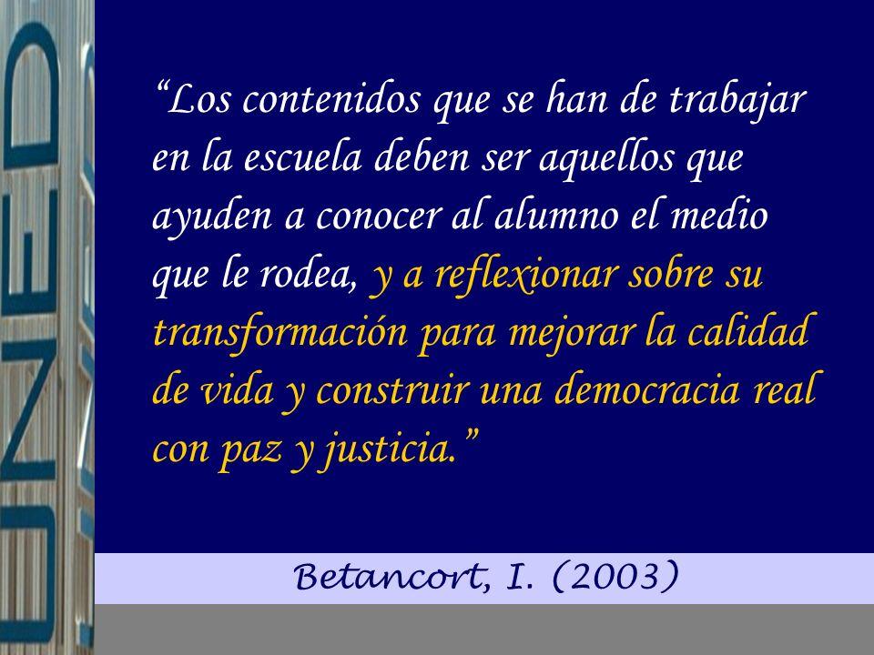 Medina, A. y Domínguez, M.C. (2005) La interculturalidad formativa es la síntesis creadora de nuevas formas de discurso, cercanía y verdadera búsqueda