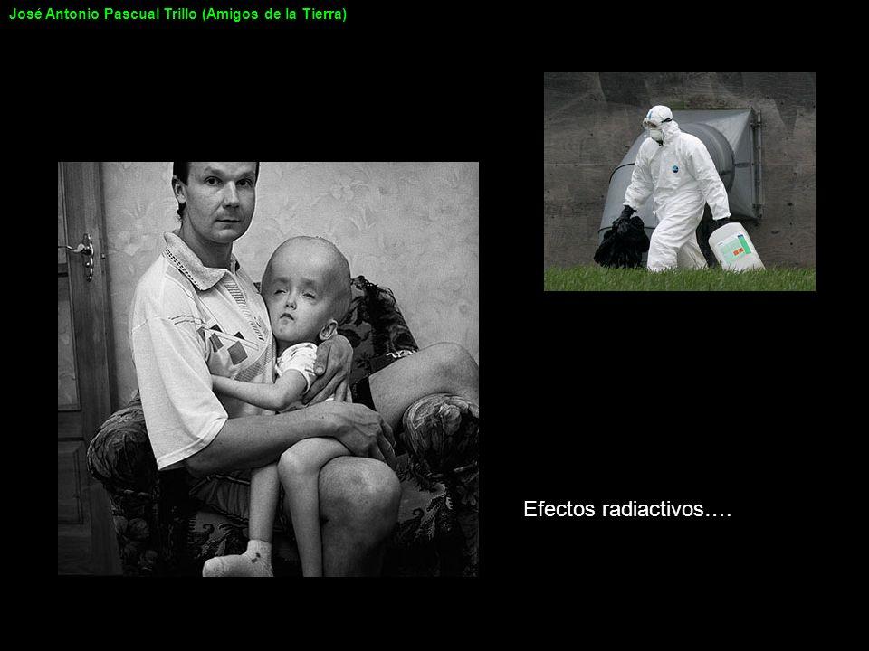 Efectos radiactivos…. José Antonio Pascual Trillo (Amigos de la Tierra)