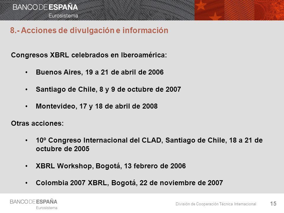 División de Cooperación Técnica Internacional 15 8.- Acciones de divulgación e información Congresos XBRL celebrados en Iberoamérica: Buenos Aires, 19