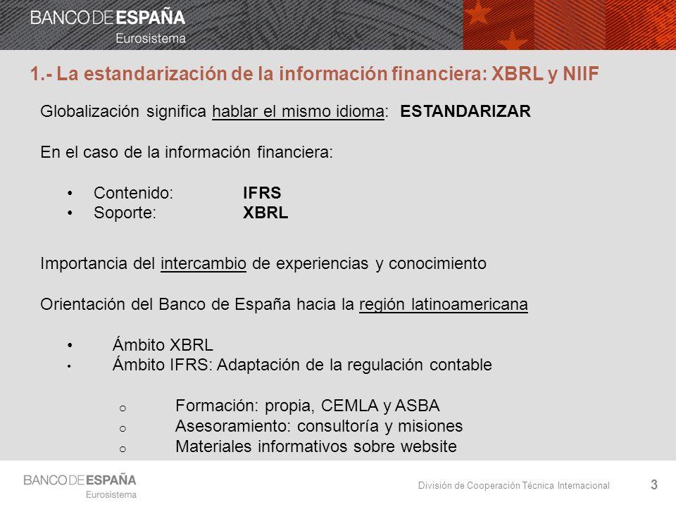 División de Cooperación Técnica Internacional 24 Convenios de Colaboración XBRL España los firma con organizaciones académicas y profesionales, públicas y privadas, para fomentar el I+D y acercar la comunidad iberoamericana a los diversos proyectos europeos alrededor de XBRL.