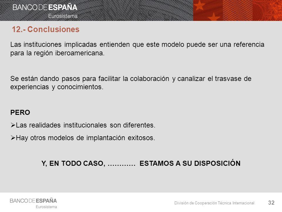 División de Cooperación Técnica Internacional 32 12.- Conclusiones Las instituciones implicadas entienden que este modelo puede ser una referencia par