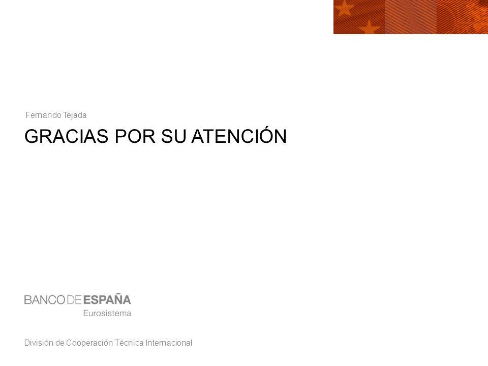 División de Cooperación Técnica Internacional GRACIAS POR SU ATENCIÓN Fernando Tejada