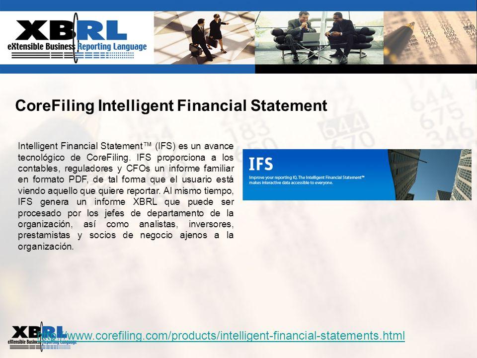 CoreFiling Intelligent Financial Statement Intelligent Financial Statement (IFS) es un avance tecnológico de CoreFiling. IFS proporciona a los contabl