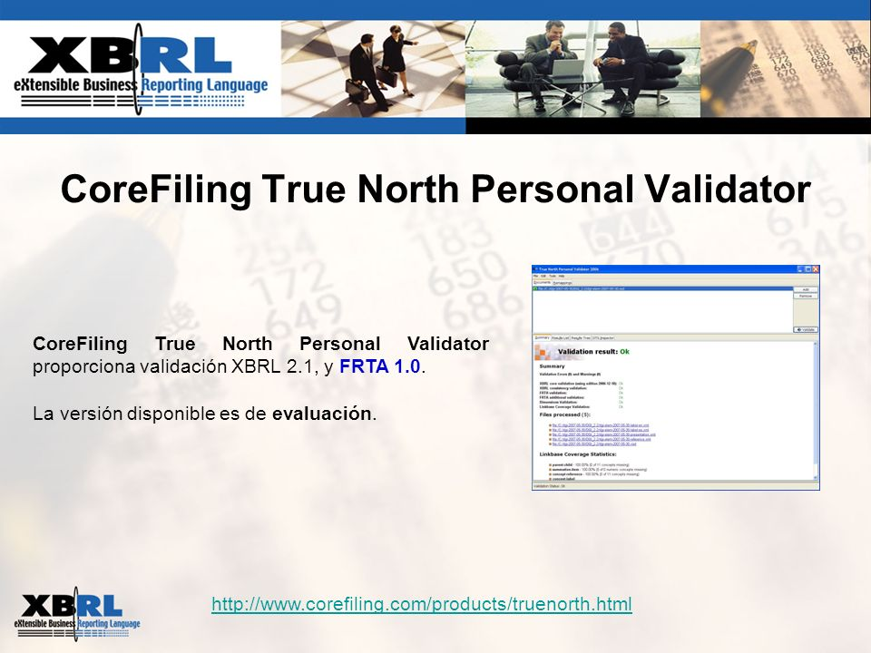 CoreFiling True North Personal Validator http://www.corefiling.com/products/truenorth.html CoreFiling True North Personal Validator proporciona valida