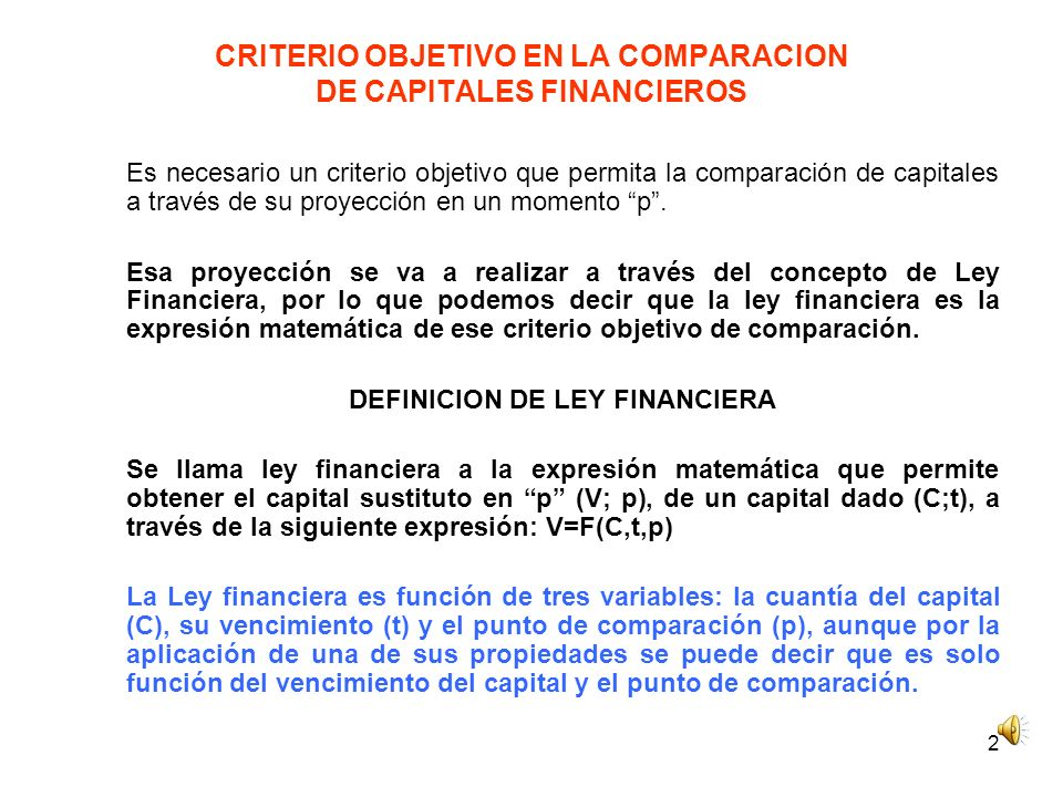 3 CRITERIO OBJETIVO EN LA COMPARACION NO INMEDIATA DE CAPITALES FINANCIEROS EJEMPLO DE LEY FINANCIERA Sea F(t,p) =1+0,1·(p-t), con el punto p=2.