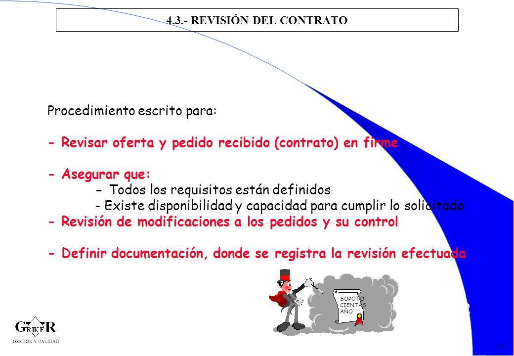 62 4.3.- REVISIÓN DEL CONTRATO 53 Procedimiento escrito para: - Revisar oferta y pedido recibido (contrato) en firme - Asegurar que: - Todos los requi