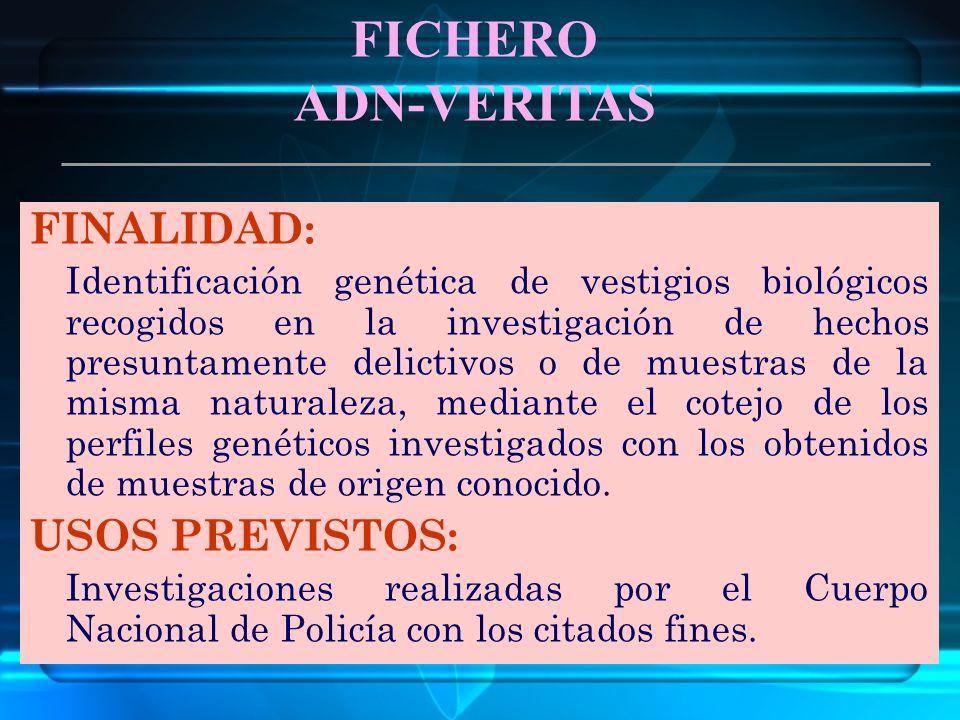 FINALIDAD: Identificación genética de vestigios biológicos recogidos en la investigación de hechos presuntamente delictivos o de muestras de la misma