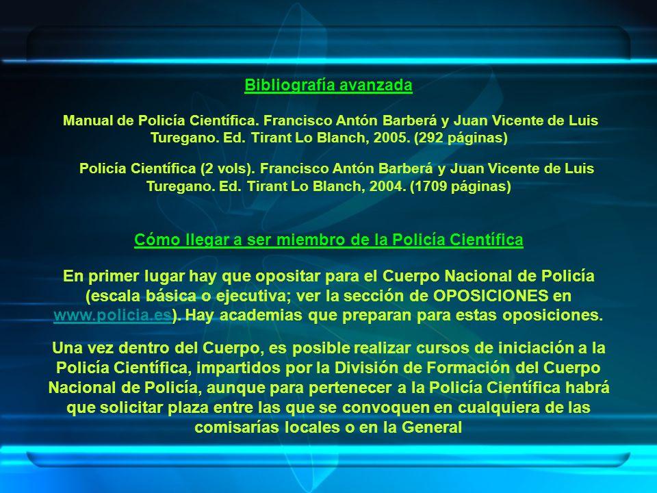 Bibliografía avanzada Manual de Policía Científica. Francisco Antón Barberá y Juan Vicente de Luis Turegano. Ed. Tirant Lo Blanch, 2005. (292 páginas)