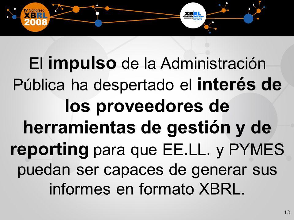 13 El impulso de la Administración Pública ha despertado el interés de los proveedores de herramientas de gestión y de reporting para que EE.LL.