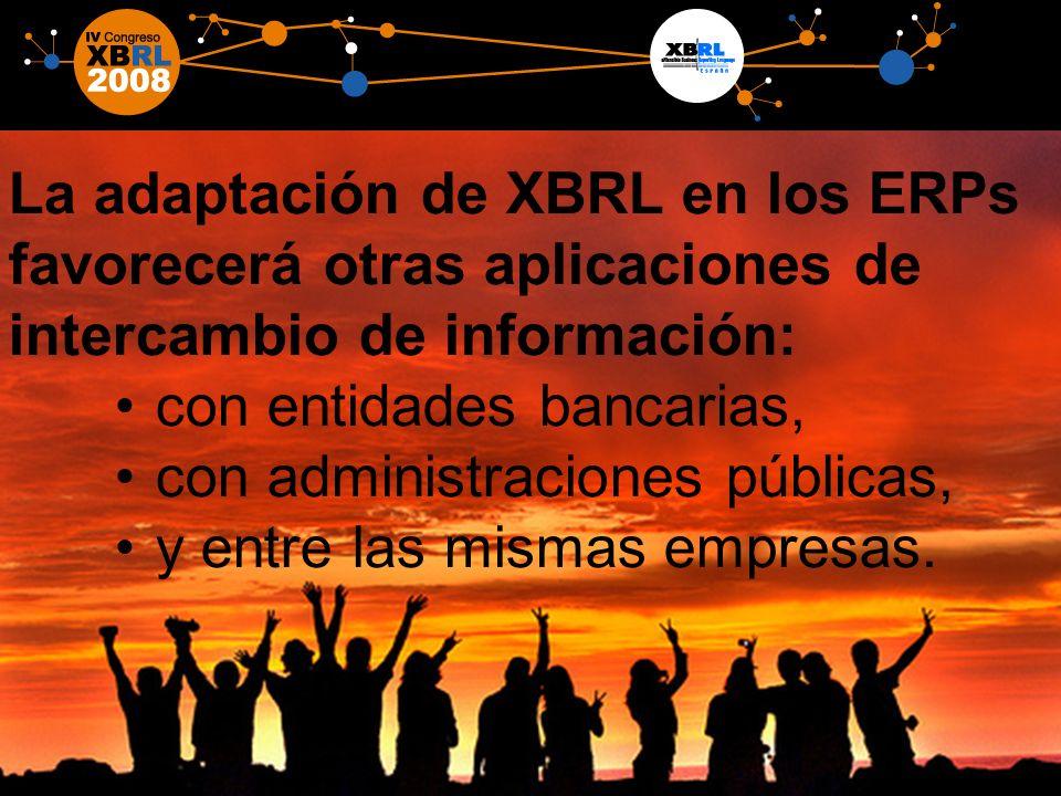 14 La adaptación de XBRL en los ERPs favorecerá otras aplicaciones de intercambio de información: con entidades bancarias, con administraciones públicas, y entre las mismas empresas.