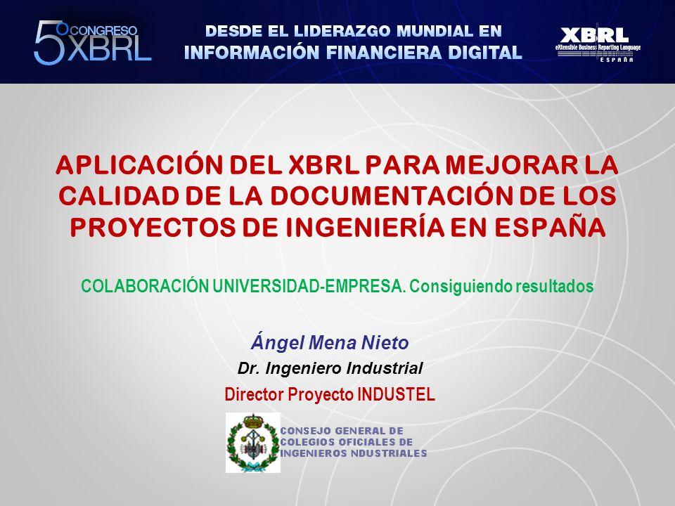 APLICACIÓN DEL XBRL PARA MEJORAR LA CALIDAD DE LA DOCUMENTACIÓN DE LOS PROYECTOS DE INGENIERÍA EN ESPAÑA COLABORACIÓN UNIVERSIDAD-EMPRESA.
