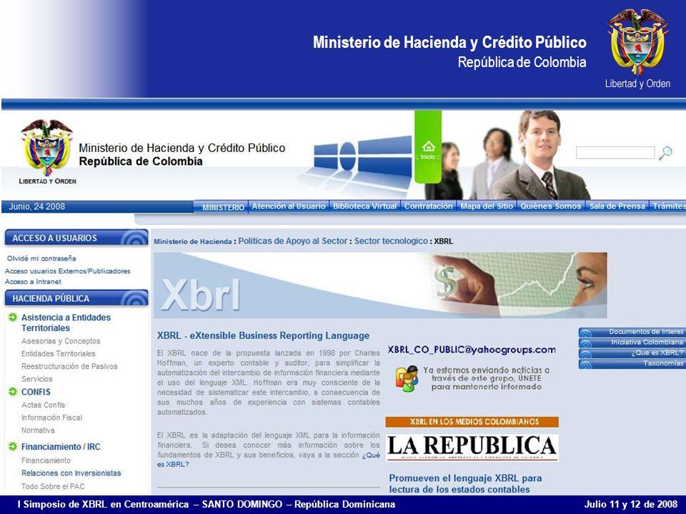 Ministerio de Hacienda y Crédito Público República de Colombia I Simposio de XBRL en Centroamérica – SANTO DOMINGO – República Dominicana Julio 11 y 1