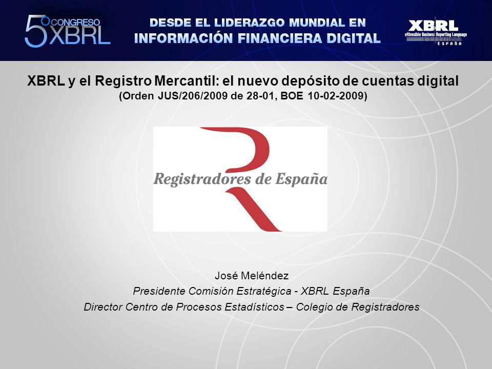 XBRL y el Registro Mercantil: el nuevo depósito de cuentas digital (Orden JUS/206/2009 de 28-01, BOE 10-02-2009) ¿Porqué utilizar XBRL en las cuentas anuales.