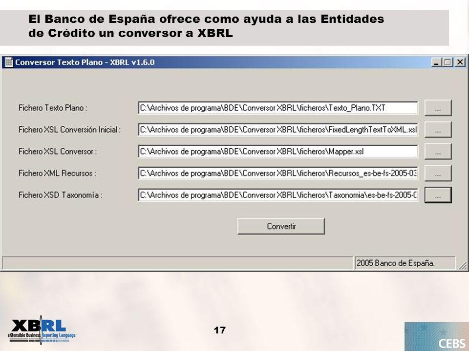 17 El Banco de España ofrece como ayuda a las Entidades de Crédito un conversor a XBRL
