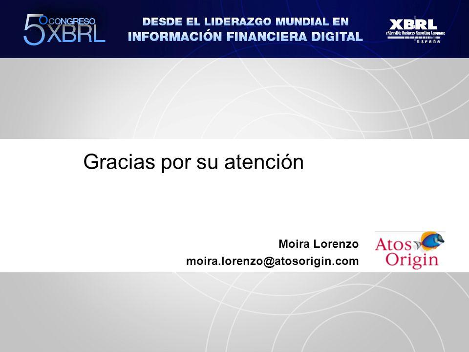 Gracias por su atención Moira Lorenzo moira.lorenzo@atosorigin.com