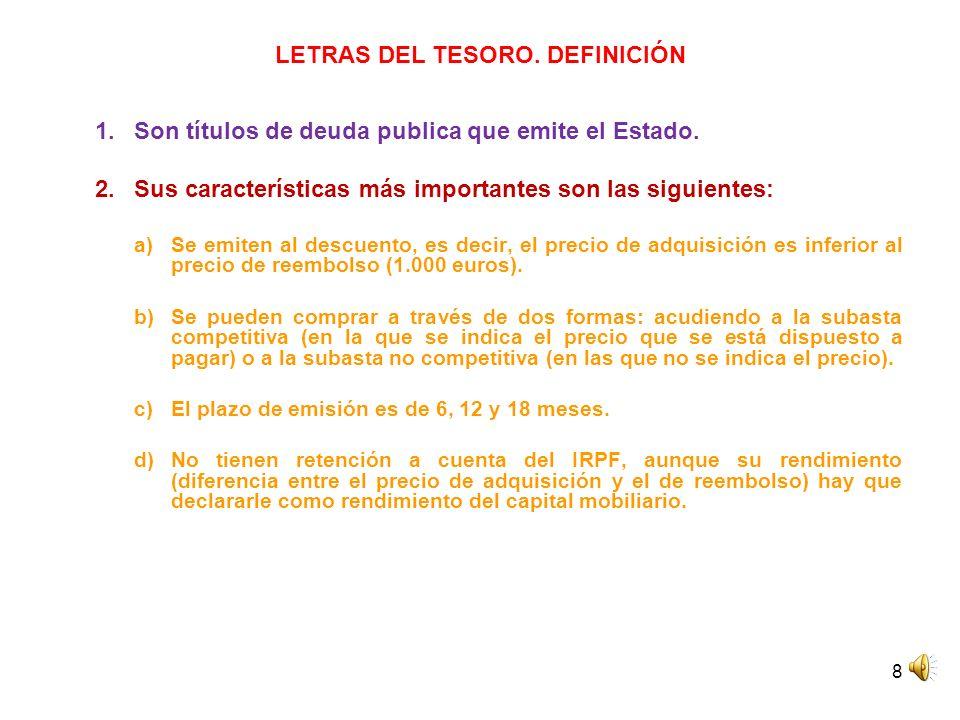 8 LETRAS DEL TESORO. DEFINICIÓN 1.Son títulos de deuda publica que emite el Estado. 2.Sus características más importantes son las siguientes: a)Se emi