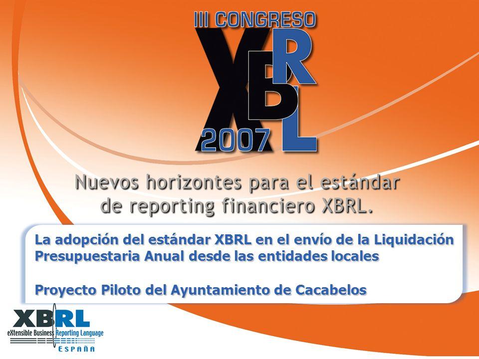 1 La adopción del estándar XBRL en el envío de la Liquidación Presupuestaria Anual desde las entidades locales Proyecto Piloto del Ayuntamiento de Cacabelos