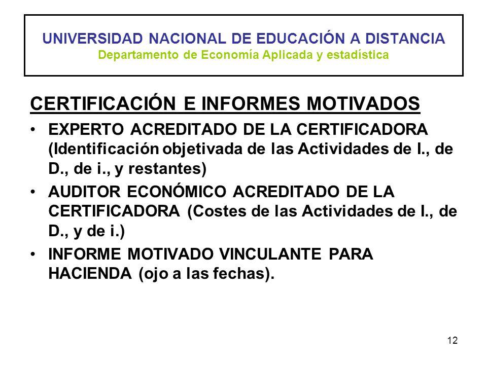 12 CERTIFICACIÓN E INFORMES MOTIVADOS EXPERTO ACREDITADO DE LA CERTIFICADORA (Identificación objetivada de las Actividades de I., de D., de i., y rest