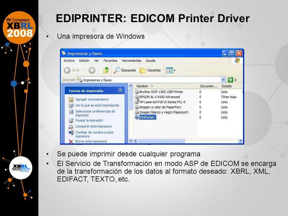 EDIPRINTER: EDICOM Printer Driver Una impresora de Windows Se puede imprimir desde cualquier programa El Servicio de Transformación en modo ASP de EDICOM se encarga de la transformación de los datos al formato deseado: XBRL, XML, EDIFACT, TEXTO, etc.