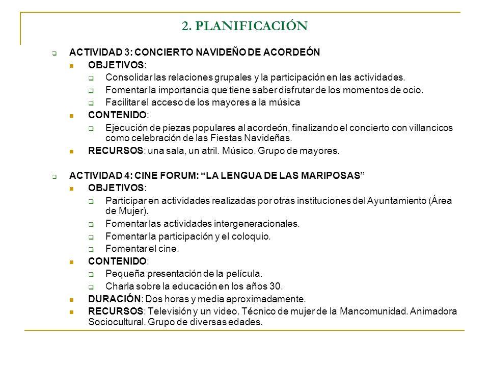 2. PLANIFICACIÓN ACTIVIDAD 3: CONCIERTO NAVIDEÑO DE ACORDEÓN OBJETIVOS: Consolidar las relaciones grupales y la participación en las actividades. Fome