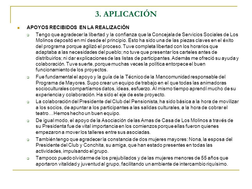 3. APLICACIÓN APOYOS RECIBIDOS EN LA REALIZACIÓN Tengo que agradecer la libertad y la confianza que la Concejala de Servicios Sociales de Los Molinos