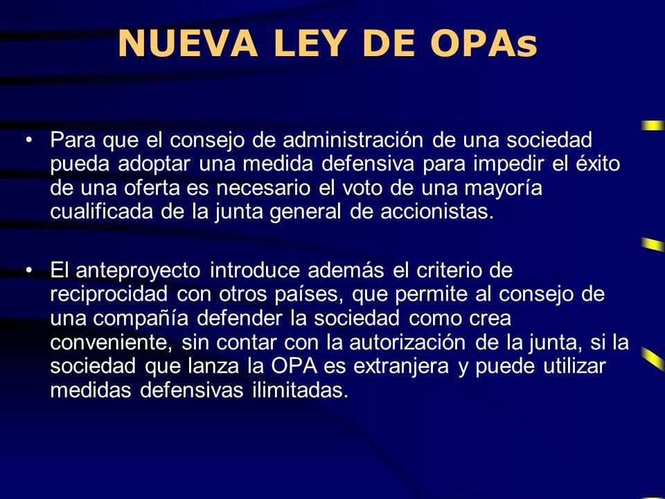 NUEVA LEY DE OPAs Para que el consejo de administración de una sociedad pueda adoptar una medida defensiva para impedir el éxito de una oferta es nece