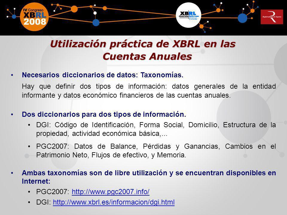 Necesarios diccionarios de datos: Taxonomías. Hay que definir dos tipos de información: datos generales de la entidad informante y datos económico fin