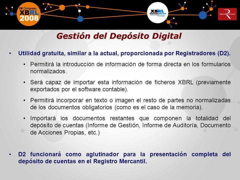 Gestión del Depósito Digital Utilidad gratuita, similar a la actual, proporcionada por Registradores (D2). Permitirá la introducción de información de