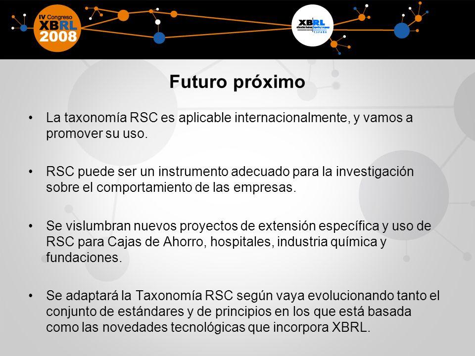 Futuro próximo La taxonomía RSC es aplicable internacionalmente, y vamos a promover su uso.