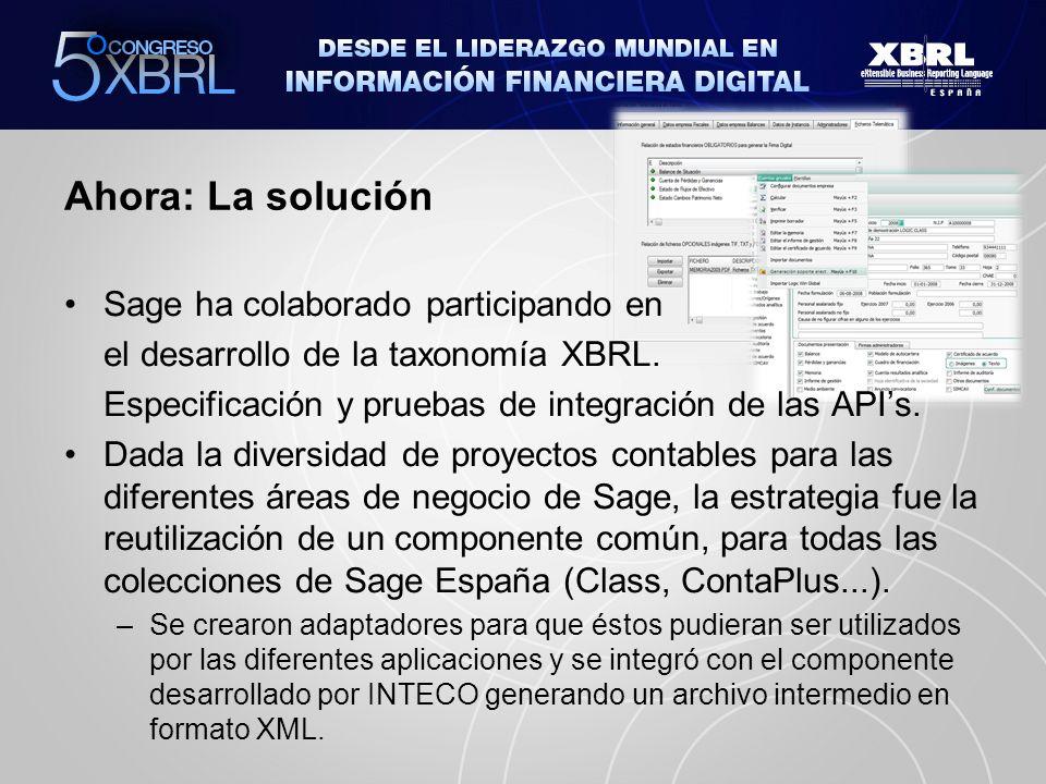 Ahora: La solución Sage ha colaborado participando en el desarrollo de la taxonomía XBRL. Especificación y pruebas de integración de las APIs. Dada la